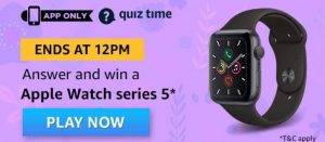 24 April Amazon Quiz Ans and Win Apple Watch series 5