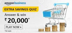 Amazon Business Extra Saving Quiz Answers – Win ₹20000