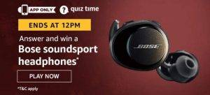 Amazon Quiz Ans and Win Bose Soundsport Headphones (9th June)