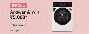 Amazon IFB Washing Machine Quiz – Win ₹5000