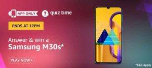 Amazon Quiz Today Answer - Win Samsung M30s 19th July 2020