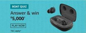 Amazon boAt Quiz – Answer & Win ₹5000