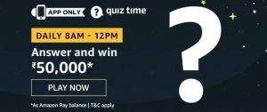 Amazon Quiz Today Answer - Win 50,000 6th August 2020