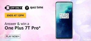 Amazon Quiz Today Answer - Win One Plus 7T Pro 9th August 2020