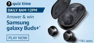 Amazon Quiz Today Answer - Win Samsung Galaxy Buds+ 28th August 2020